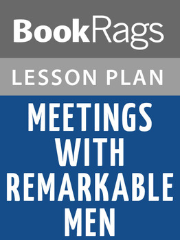Meetings with Remarkable Men Lesson Plans