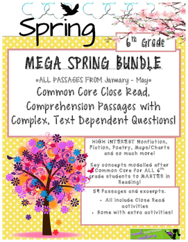 MEGA Spring BUNDLE 6th - Close Read Passages w/ Text Depen
