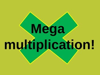 Mega Multiplication! Multiply multiple digit numbers easily