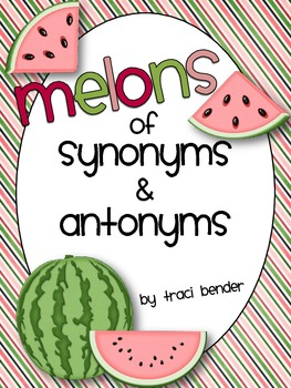 Melons of Antonyms & Synonyms Center {120 cards}