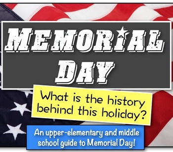 Memorial Day (Decoration Day):  What is the History behind