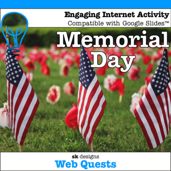 Memorial Day WebQuest - Engaging Internet Activity