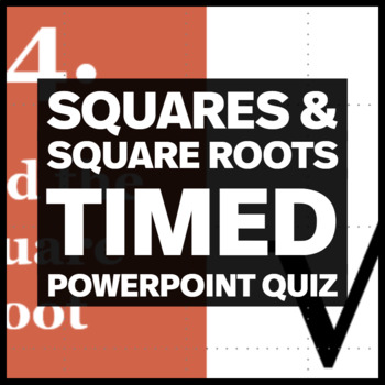 Memorizing Squares and Square Roots Timed PowerPoint Quiz