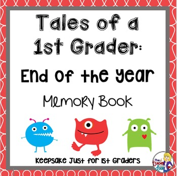 Memory Book: Tales of a 1st Grader - End of the Year