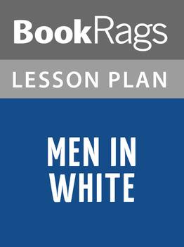 Men in White Lesson Plans