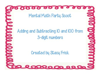 Mental Math Party Scoot--adding and subtracting 10 and 100
