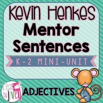Mentor Sentences Kevin Henkes Mini-Unit: 5 Weeks of Adject