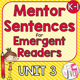 Mentor Sentences Unit 3: Ten Weeks of Lessons for Emergent