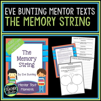 Mentor Text Moments:  The Memory String by Eve Bunting