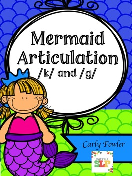 Mermaid Articulation /k/ and /g/ (words and sentences)