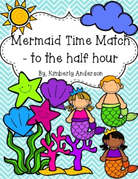 End of the Year: Mermaid Telling Time Match (Time to the H