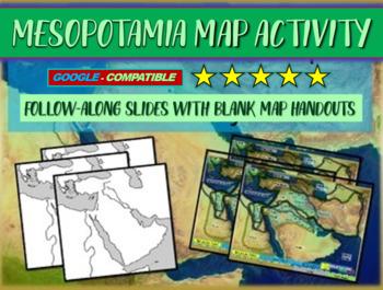 Mesopotamia Map Activity: follow-along PPT & map handout f
