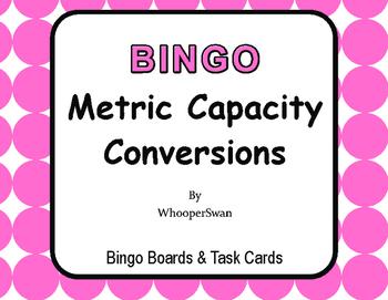 Metric Capacity Conversions - BINGO and Task Cards