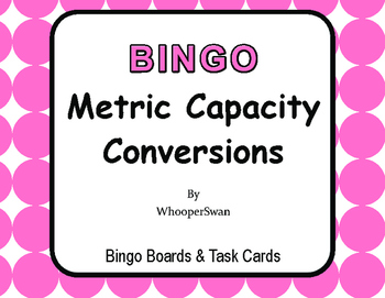 Metric Capacity Conversions - BINGO and Task Cards