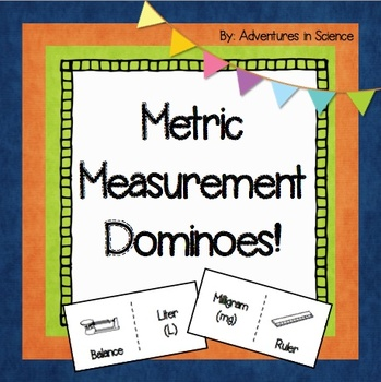 Metric Measurement Dominoes:  A Science Game for Grades 5-8