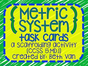 Metric System Task Cards (a scaffolding activity)