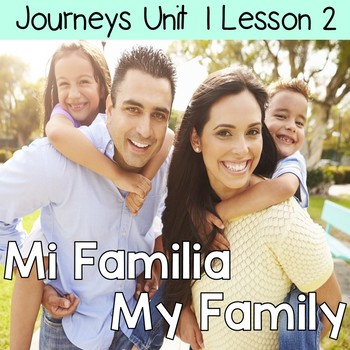 Mi Familia, My Family: Journeys Unit 1 Lesson 2 Supplement