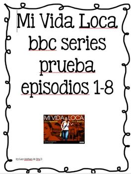 Mi Vida Loca Examen Episodios 1-8