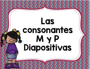 Las consonantes M y P Diapositivas- Letters M & P Spanish