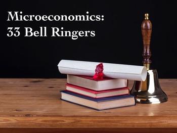 Microeconomics:  33 Bell Ringers