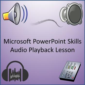 Microsoft PowerPoint 2013 Skills - Audio Playback Lesson