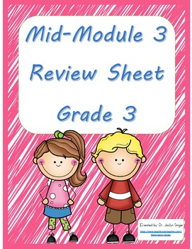 Mid-Module 3 Review Sheet - Grade 3