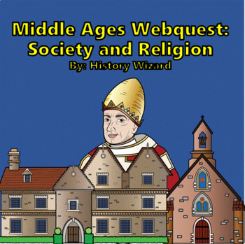 Middle Ages Webquest: Society and Religion (56 Questions)