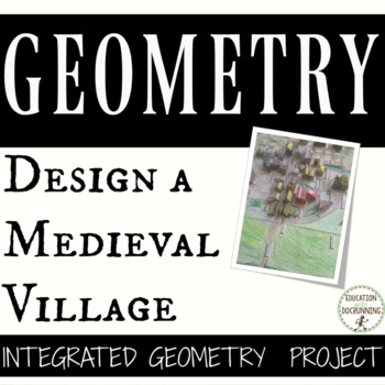 Design a Medieval Village an Integrated Geometry Project area, scale, volume