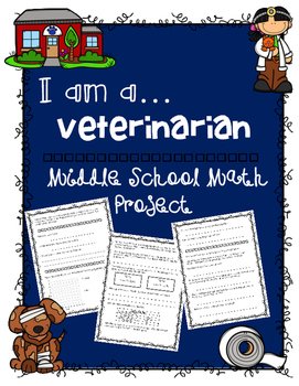 Middle School Math Project: I am a Veterinarian