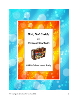 Middle School Novel Study (BUD, NOT BUDDY)--Common Core Aligned