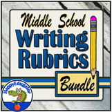 Middle School Writing Rubrics - BUNDLE