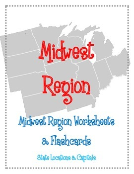 Midwest Region Worksheets and Flashcards. Matching. Label.