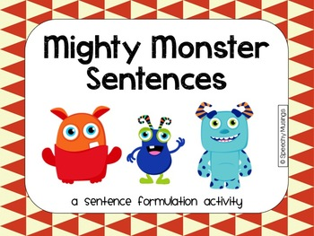 Mighty Monster Sentence Formulation