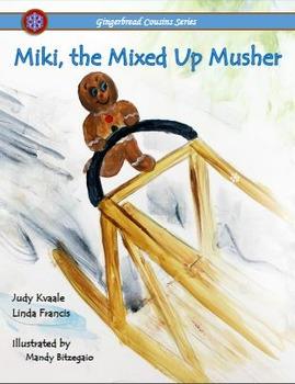 Miki, the Mixed Up Musher  ~Alaska~  {soft cover book}