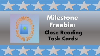 Milestone Freebie- Common Core Close Reading Task Cards