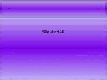 Millionaire Habits (106 slides)
