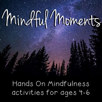 Mindfulness: Pre-K and SK Mindful Moments - Hands On Activities