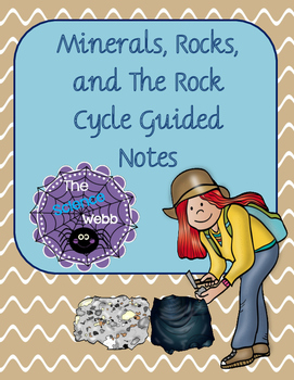Minerals, Rocks and The Rock Cycle Guided Notes