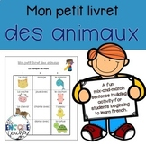 Mini Animals Booklet- Les Animaux- French Immersion Senten