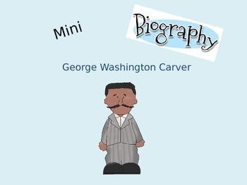 Mini Biography George Washington Carver