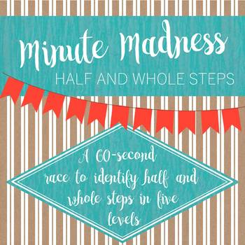 Minute Madness Half and Whole Steps