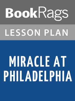 Miracle at Philadelphia Lesson Plans