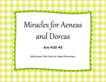 Miracles for Aeneas and Dorcas Bible Lesson Task Cards