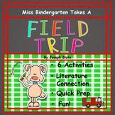 Miss Bindergarten Takes A Field Trip:  6 Easy Prep Literac
