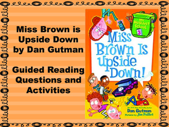 Miss Brown is Upside Down by Dan Gutman- Guided Reading St