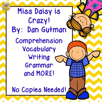 Miss Daisy is Crazy!  Reading comprehension, vocabulary, a