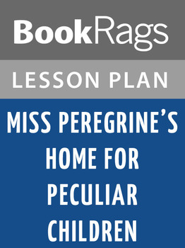 Miss Peregrine's Home for Peculiar Children Lesson Plans