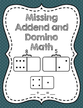 Missing Addend Domino Math Activities - Teaching Missing A