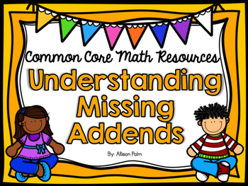 Missing Addends {Common Core Math Resources}