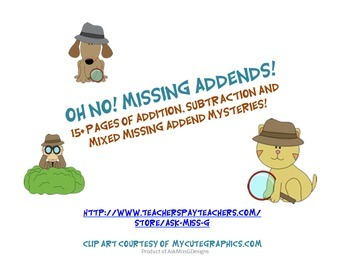 Missing Addends! Oh No! Addition, Subtraction and Mixed Ch